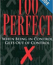 Too Perfect: When Being in Control Gets Out of Control - Jeannette Dewyze